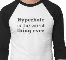Hyperbole is the worst thing ever Men's Baseball ¾ T-Shirt