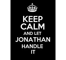Keep calm and let Jonathan handle it! Photographic Print