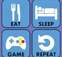 Eat sleep game repeat by funnyshirts