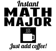 Instant Math Major Photographic Print