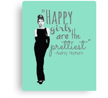 """Happy Girls Are the Prettiest"" Canvas Print"