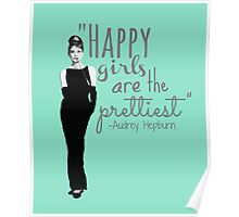 """""""Happy Girls Are the Prettiest"""" Poster"""