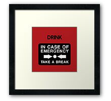 In Case of Emergency... Framed Print