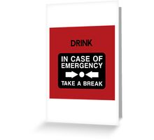 In Case of Emergency... Greeting Card