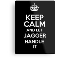 Keep calm and let Jagger handle it! Metal Print