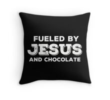 Fueled by Jesus and Chocolate in white Throw Pillow