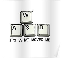 WASD It's what moves me for gamers Poster