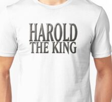 King Harold - England's Last Anglo Saxon King Unisex T-Shirt
