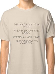When you can't run... (Light) Classic T-Shirt