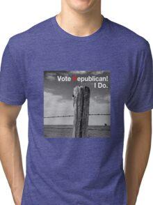Vote Republican! 10 Tri-blend T-Shirt
