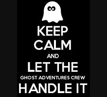 Keep calm and let the Ghost Adventures crew handle it Unisex T-Shirt