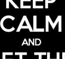 Keep calm and let the Ghost Adventures crew handle it Sticker