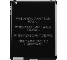 When you can't run... (dark) iPad Case/Skin