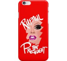 RuPaul for President- White Text iPhone Case/Skin