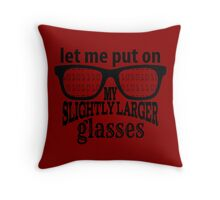IT Crowd Inspired - Moss - Slightly Larger Glasses - Nerd Humor - Sitcom Quotes Throw Pillow