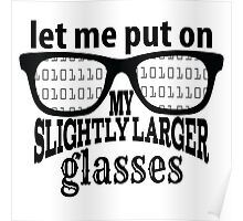 IT Crowd Inspired - Moss - Slightly Larger Glasses - Nerd Humor - Sitcom Quotes Poster