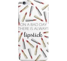 """""""On a Bad Day, There's Always Lipstick"""" iPhone Case/Skin"""