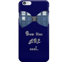 """""""Bow Ties ARE Cool."""" - Dr. Who (image + quote) iPhone Case/Skin"""