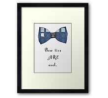 """Bow Ties ARE Cool."" - Dr. Who (image + quote) Framed Print"