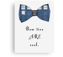 """Bow Ties ARE Cool."" - Dr. Who (image + quote) Canvas Print"