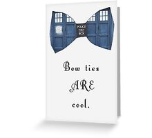 """""""Bow Ties ARE Cool."""" - Dr. Who (image + quote) Greeting Card"""