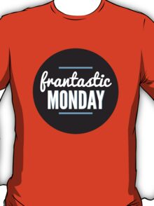 frantastic monday T-Shirt