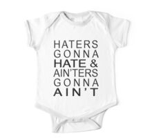 Haters Gonna Hate & Ain'ter Gonna Ain't One Piece - Short Sleeve