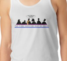 The Final Question  Tank Top