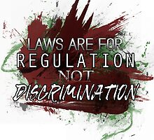 Laws are for Regulation Not Discrimination by drknlss