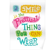 Smile is the Prettiest Thing You Can Wear Poster