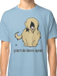 Briard - Yes, I have eyes. w/ TEXT Classic T-Shirt