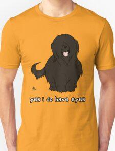 Black Briard - Yes, I have eyes. w/ TEXT Unisex T-Shirt