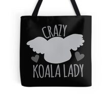 CRAZY Koala lady!  Tote Bag