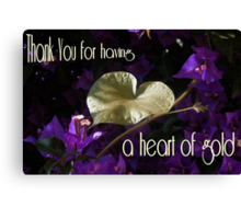 Thankyou For Having A Heart Of Gold Greeting Card Canvas Print
