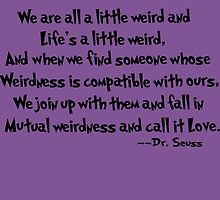 Dr. Seuss on Love  by werewolf-Pirate