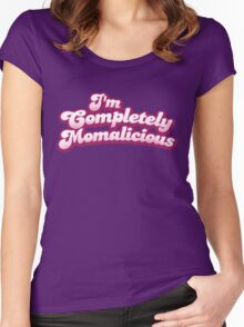 I'm completely MOMALICIOUS! (mom mother funny design) Women's Fitted Scoop T-Shirt