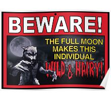 BEWARE!: The Full Moon Makes This Individual WILD & HAIRY! Poster