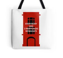 Everybody Has 3 Mortgages Nowadays Tote Bag
