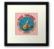 I'm the BIG WHEEL 'round here! (pink) Framed Print