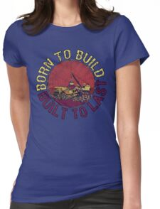 Born to Build  Womens Fitted T-Shirt
