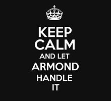 Keep calm and let Armond handle it! T-Shirt