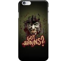 Got Brains? iPhone Case/Skin