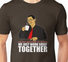 I'm not addicted to coffee, We just work great together Unisex T-Shirt