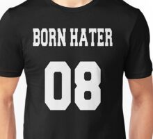 Born Hater Unisex T-Shirt