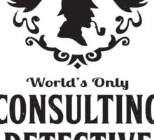 World's Only Consulting Detective (BW) Sticker