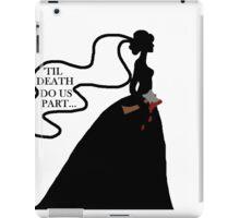 Black Widow Bride - Until Death Do Us Part iPad Case/Skin