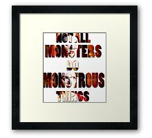 Not All Monsters Do Monstrous Things [The Banshee] Framed Print
