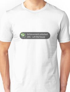 Achievement Unlocked - 20G Left the house Unisex T-Shirt