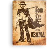 The Good, The Bad & The Obama Metal Print