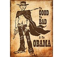 The Good, The Bad & The Obama Photographic Print